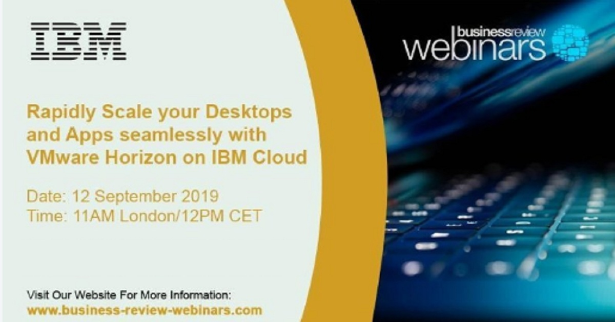 Rapidly Scale your Desktops and Apps seamlessly with VMware Horizon on IBM Cloud