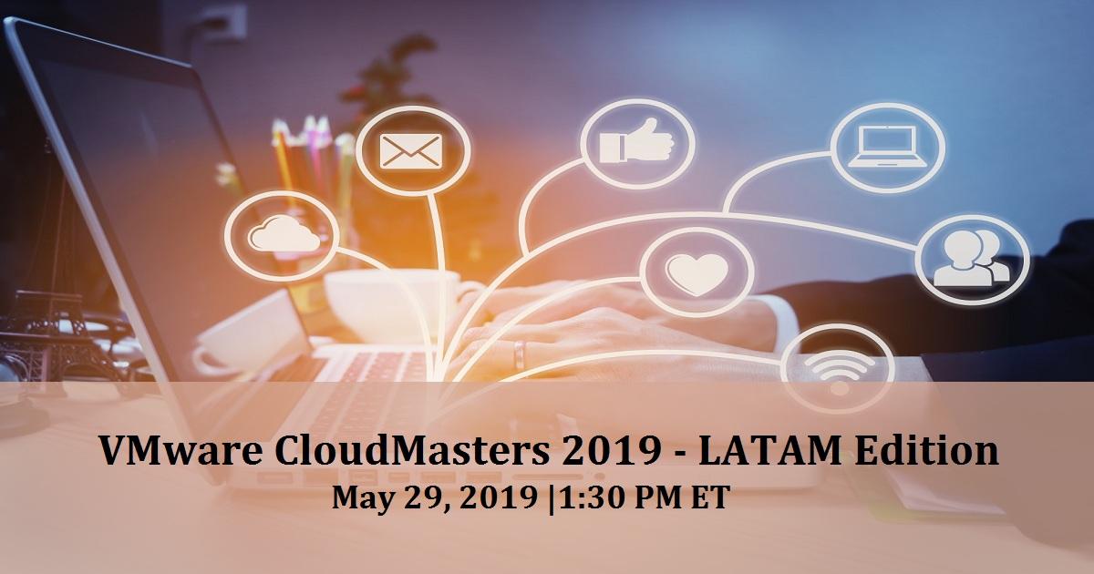 VMware CloudMasters 2019 - LATAM Edition