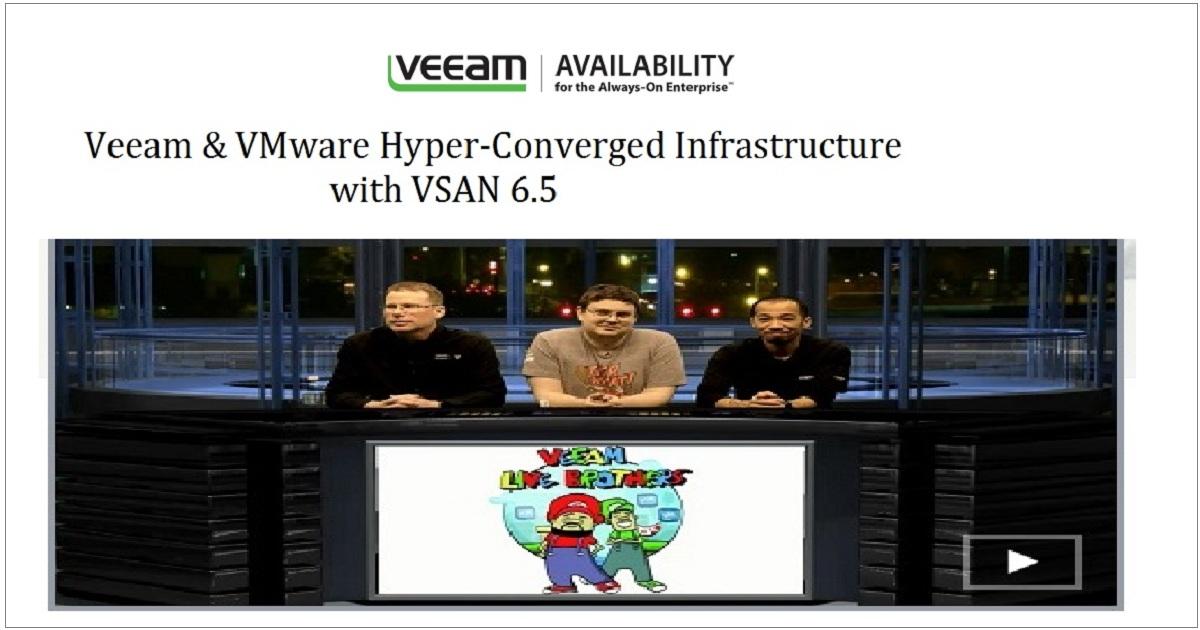 Veeam & VMware Hyper-Converged Infrastructure with VSAN 6.5