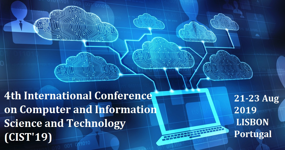 4th International Conference on Computer and Information Science and Technology (CIST'19)