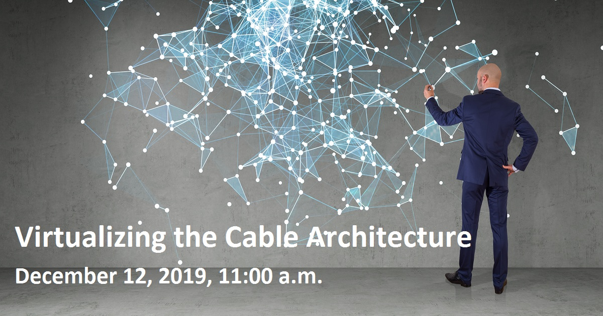 Virtualizing the Cable Architecture
