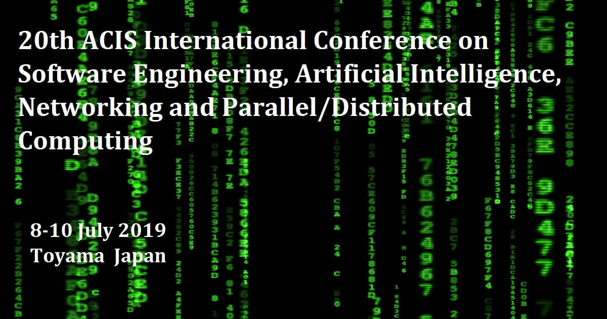 20th ACIS International Conference on Software Engineering, Artificial Intelligence, Networking and Parallel/Distributed Computing