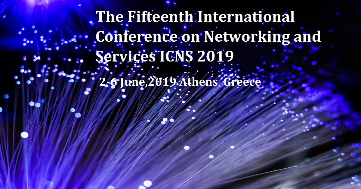 The Fifteenth International Conference on Networking and Services ICNS 2019