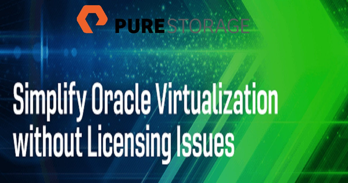 Simplify Oracle Virtualization without Licensing Issues