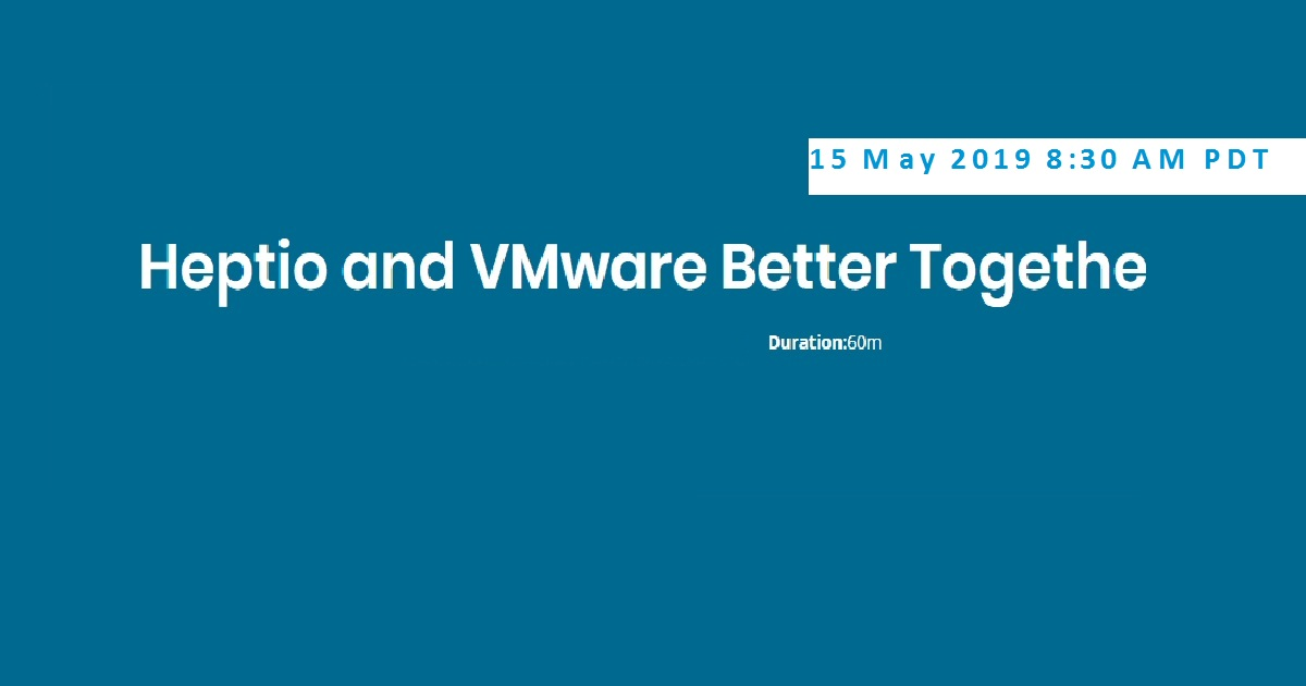 Heptio and VMware Better Together APJ & Europe time zones