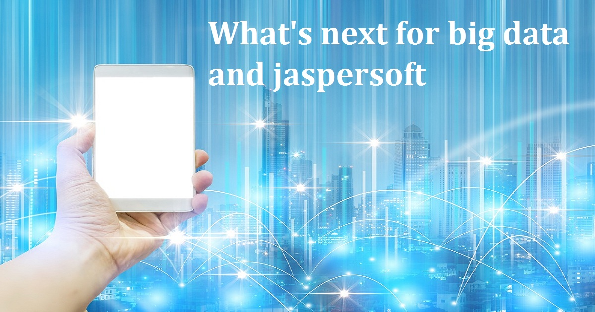 What's next for big data and jaspersoft