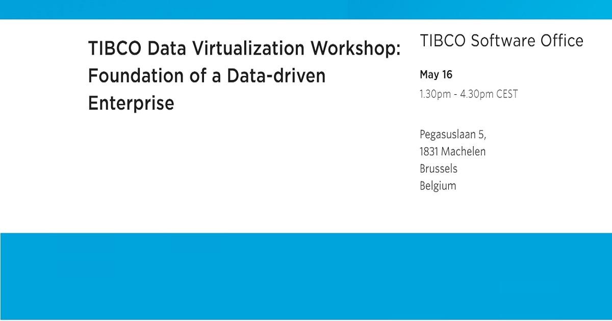 TIBCO Data Virtualization Workshop: Foundation of a Data-driven Enterprise