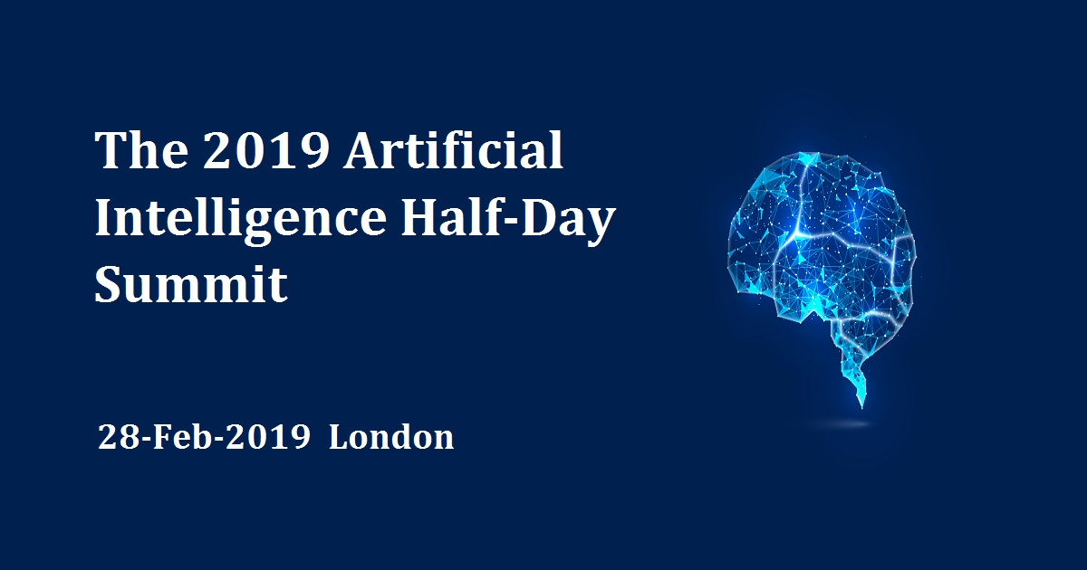 The 2019 Artificial Intelligence Half-Day Summit