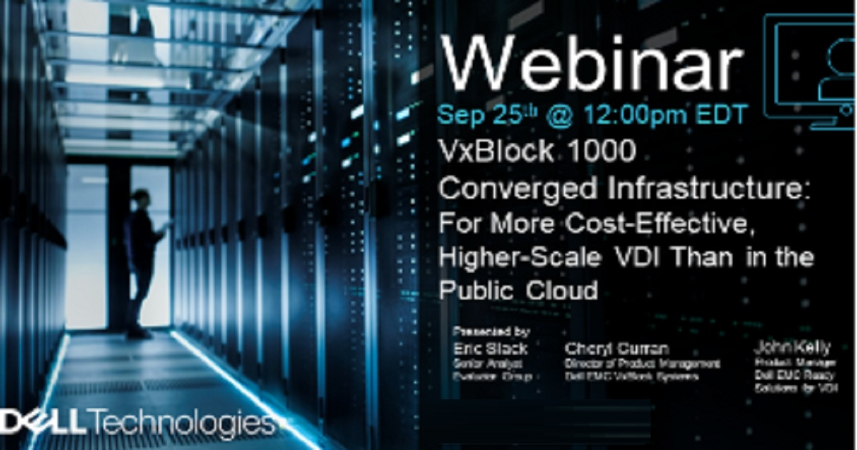 VxBlock 1000 Converged Infrastructure: More Cost-Effective, Higher-Scale VDI
