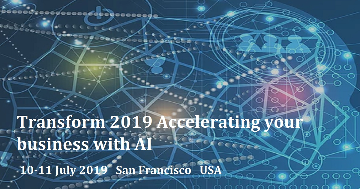 Transform 2019 Accelerating your business with AI