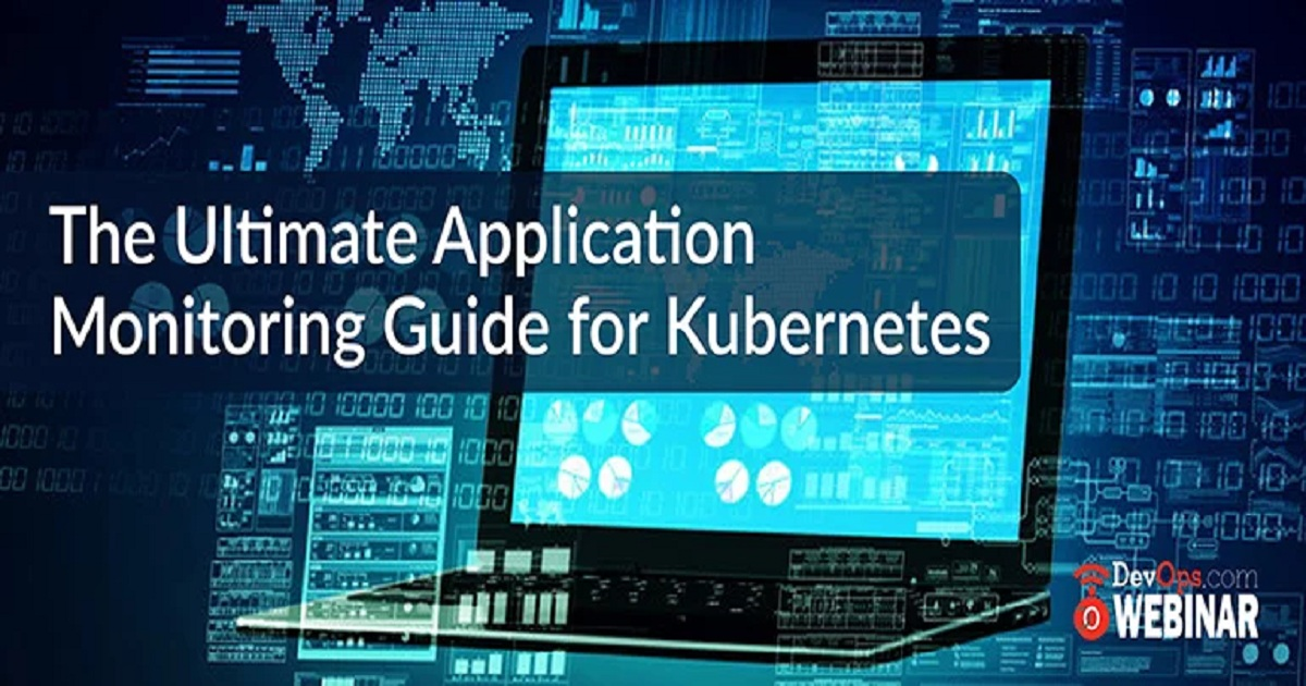 The Ultimate Application Monitoring Guide for Kubernetes