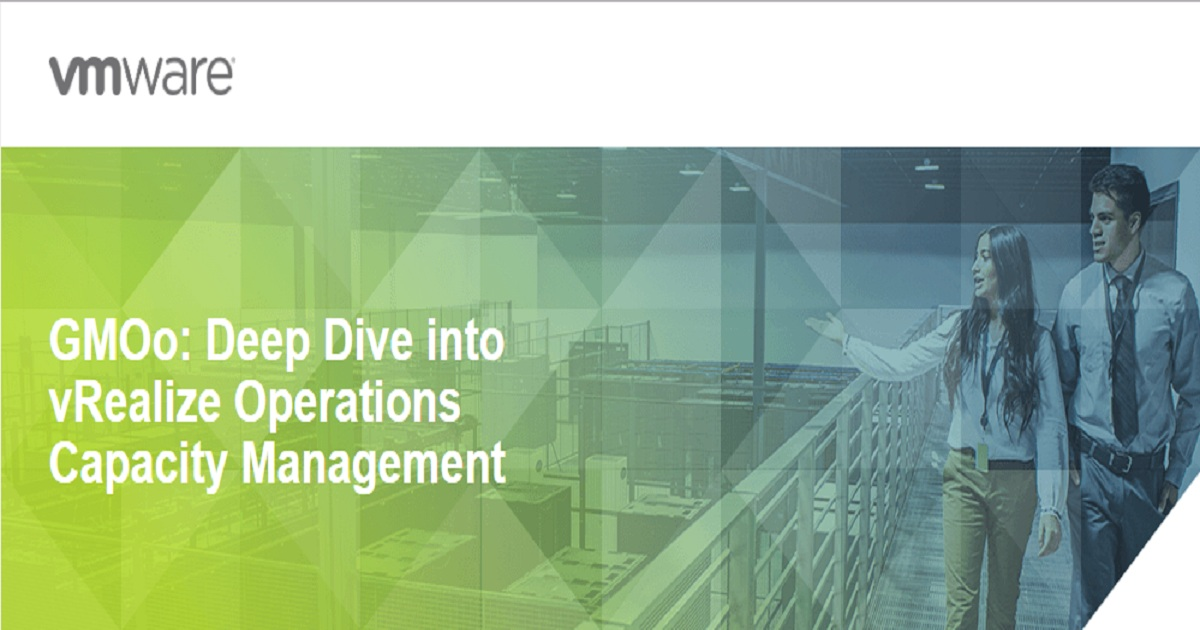 Deep Dive into vRealize Operations Capacity Management