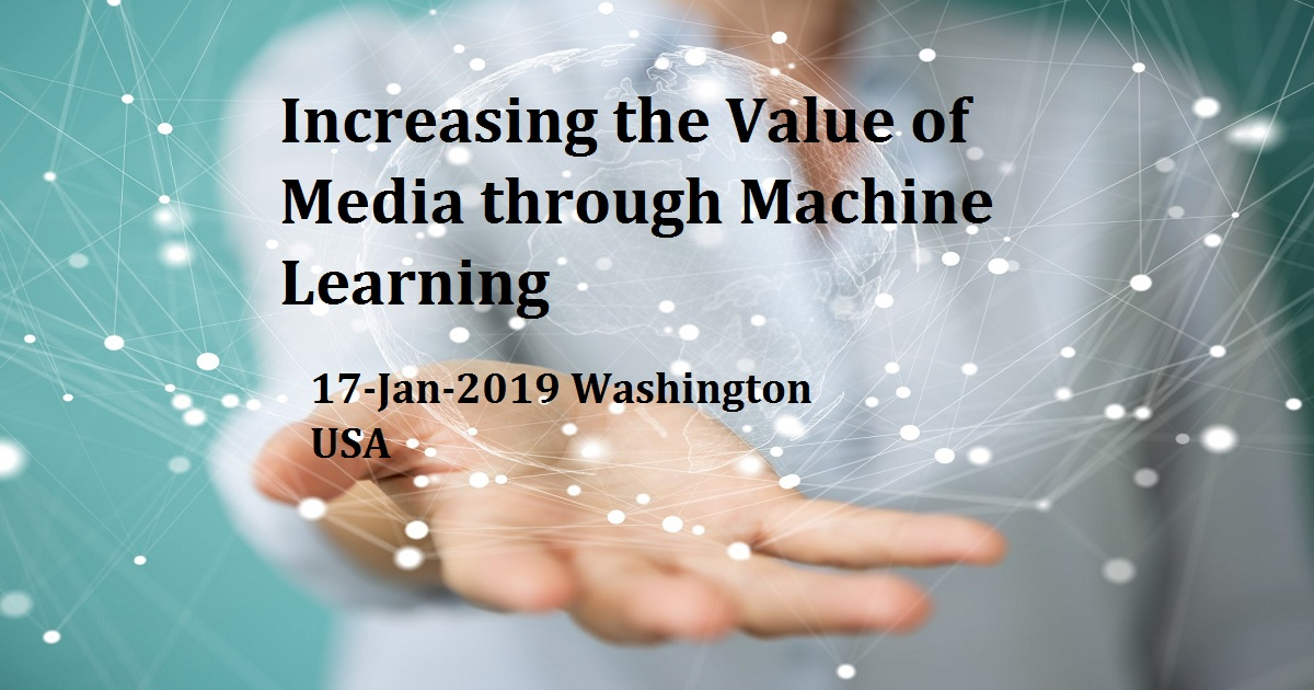 Increasing the Value of Media through Machine Learning