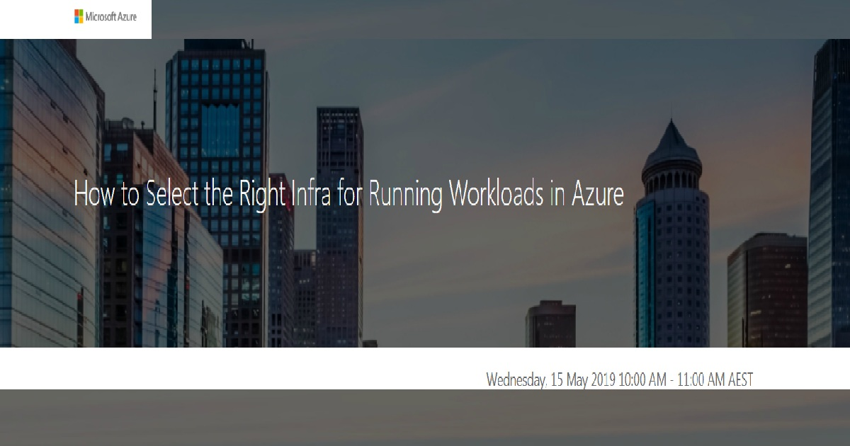 How to select the right infra for running workloads in azure