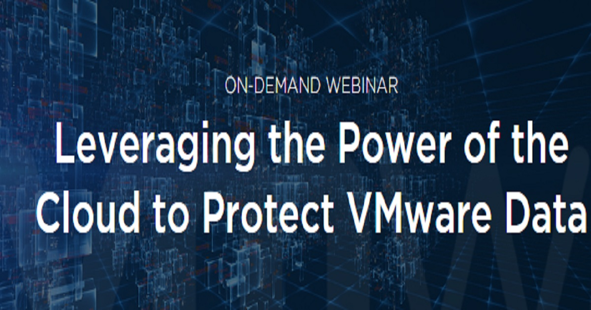 Leveraging the Power of the Cloud to Protect VMware Data