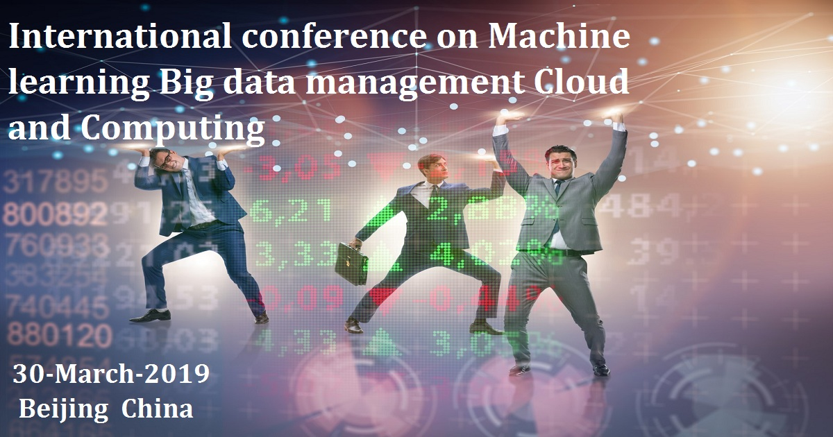 International conference on Machine learning Big data management Cloud and Computing