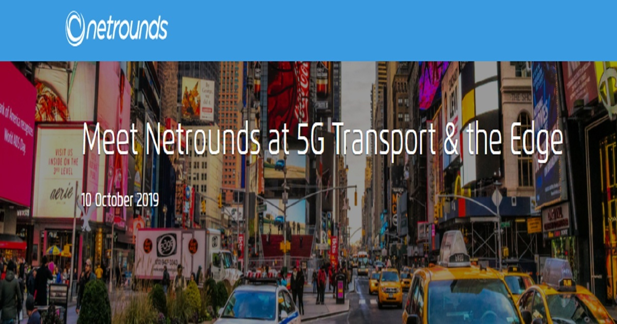 Meet Netrounds at 5G Transport & the Edge