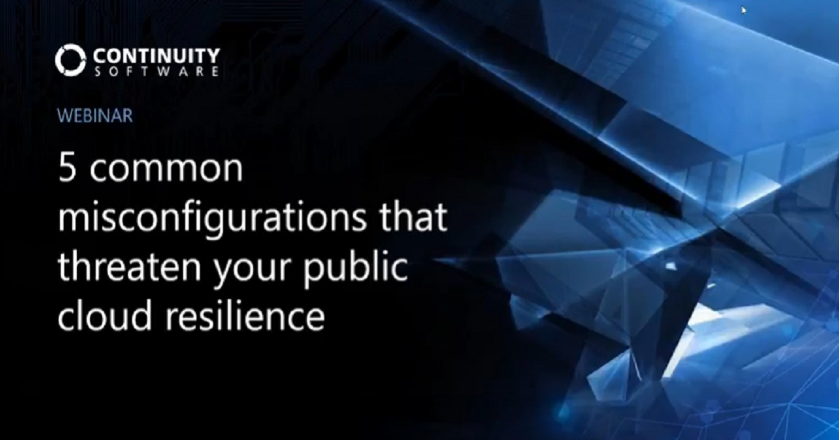 5 common misconfigurations that threaten your public cloud resilience