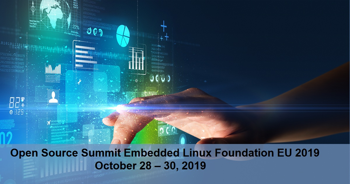 Open Source Summit Embedded Linux Conference EU 2019