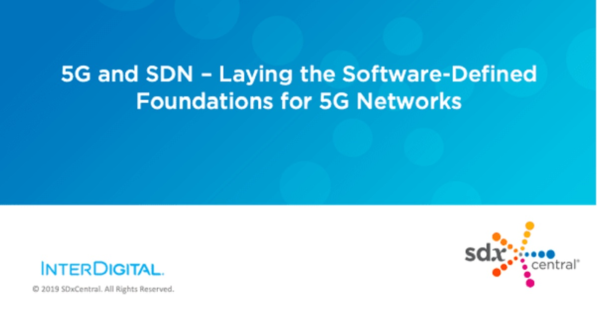 5G and SDN Laying the Software-Defined Foundations for 5G Networks