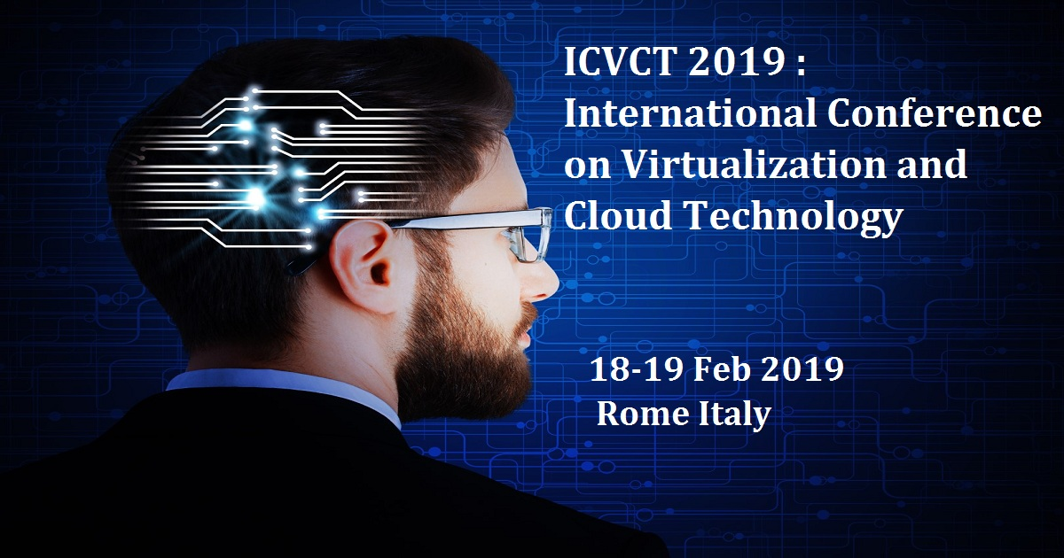 ICVCT 2019 : International Conference on Virtualization and Cloud Technology