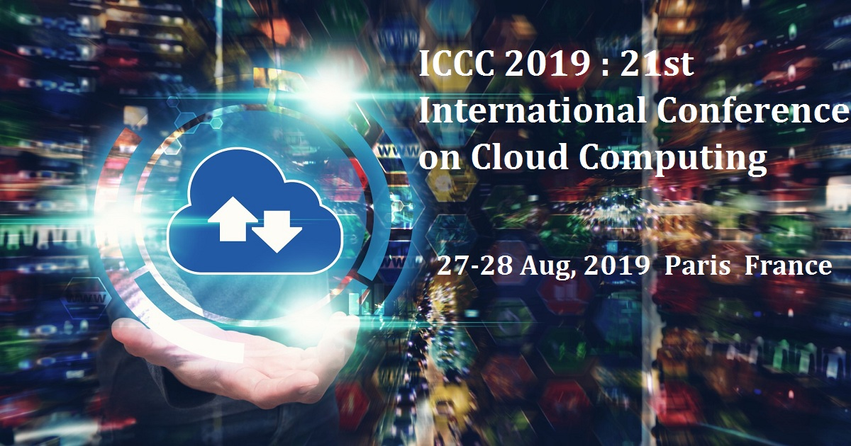 ICCC 2019 : 21st International Conference on Cloud Computing