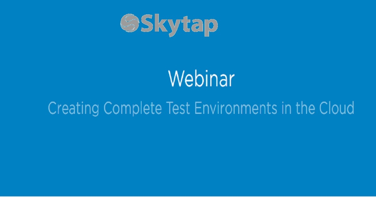 Creating Complete Test Environments in the Cloud
