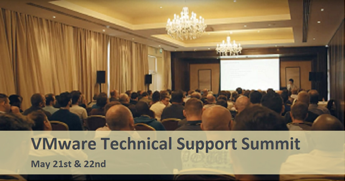 VMware Technical Support Summit May 21st & 22nd