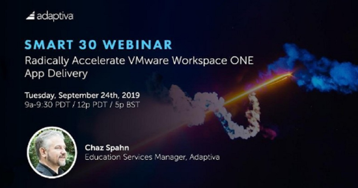 Smart 30 Webinar: Radically Accelerate VMWare Workspace ONE App Delivery