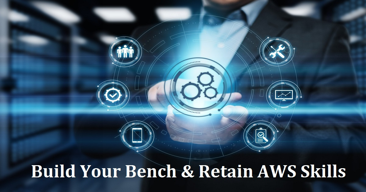 Build Your Bench & Retain AWS Skills