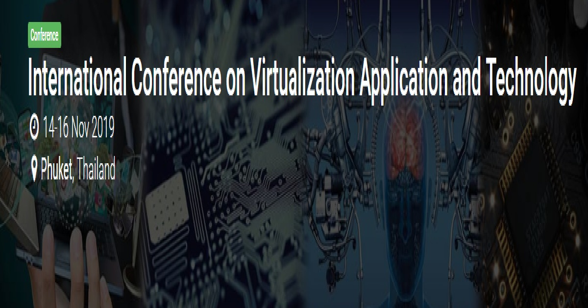 International Conference on Virtualization Application and Technology