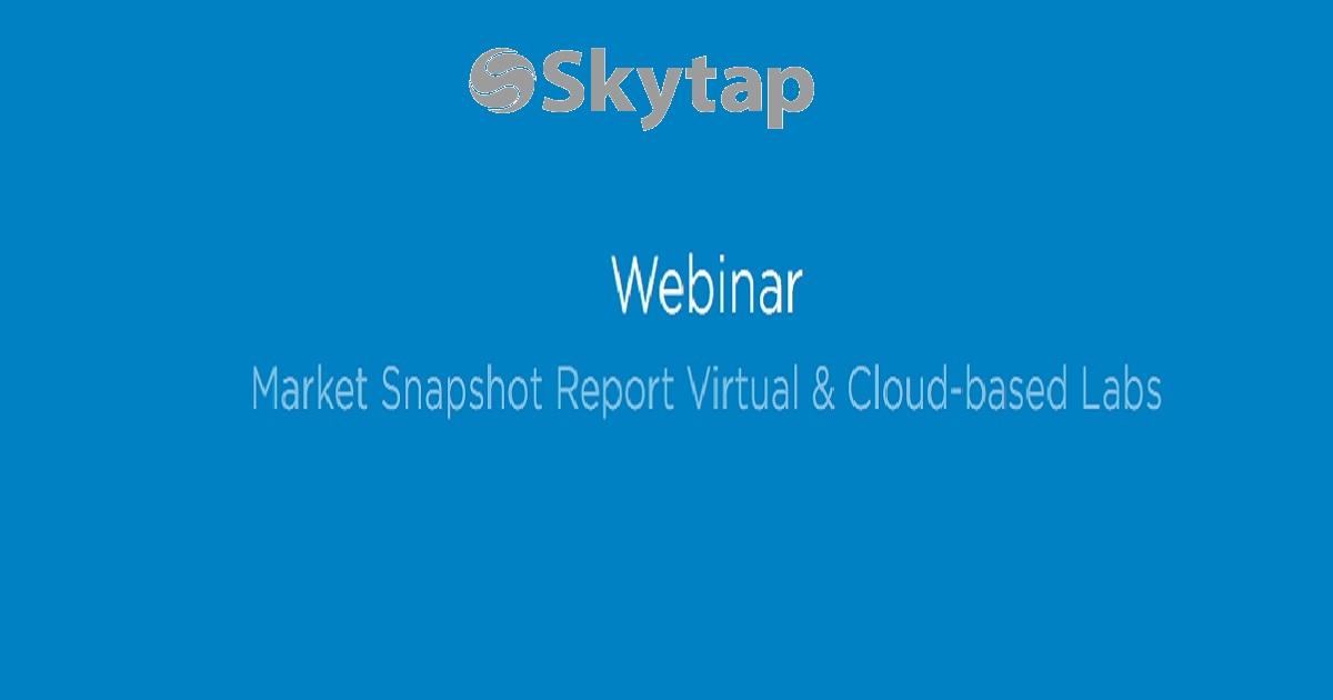 Market Snapshot Report Virtual & Cloud-based Labs