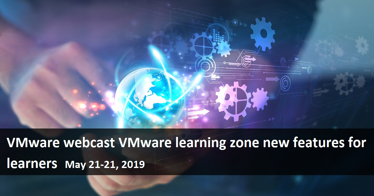 VMware Webcast VMware Learning Zone New Features for Learners