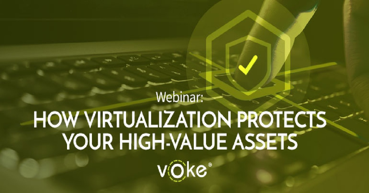 How Virtualization Protects Your High-Value Assets