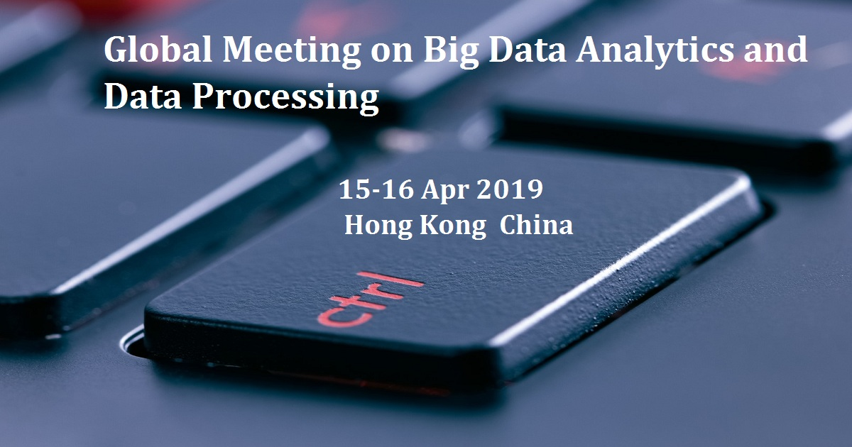 Global Meeting on Big Data Analytics and Data Processing