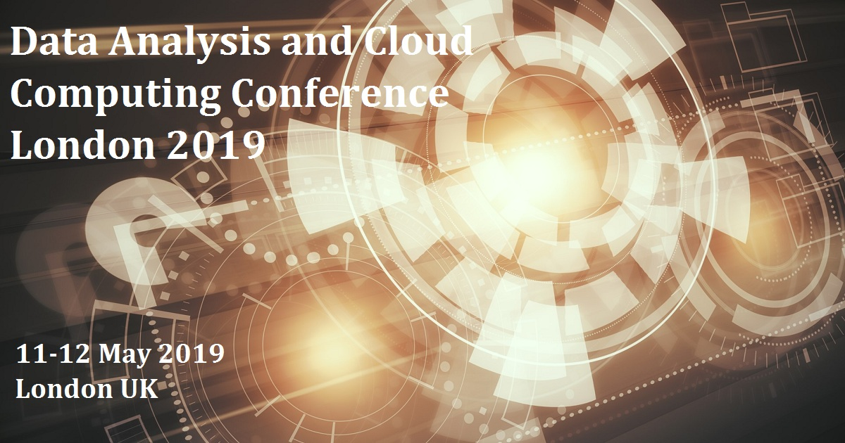 Data Analysis and Cloud Computing Conference London 2019