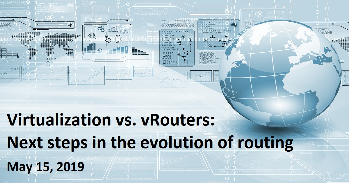 Virtualization vs. vRouters: Next steps in the evolution of routing