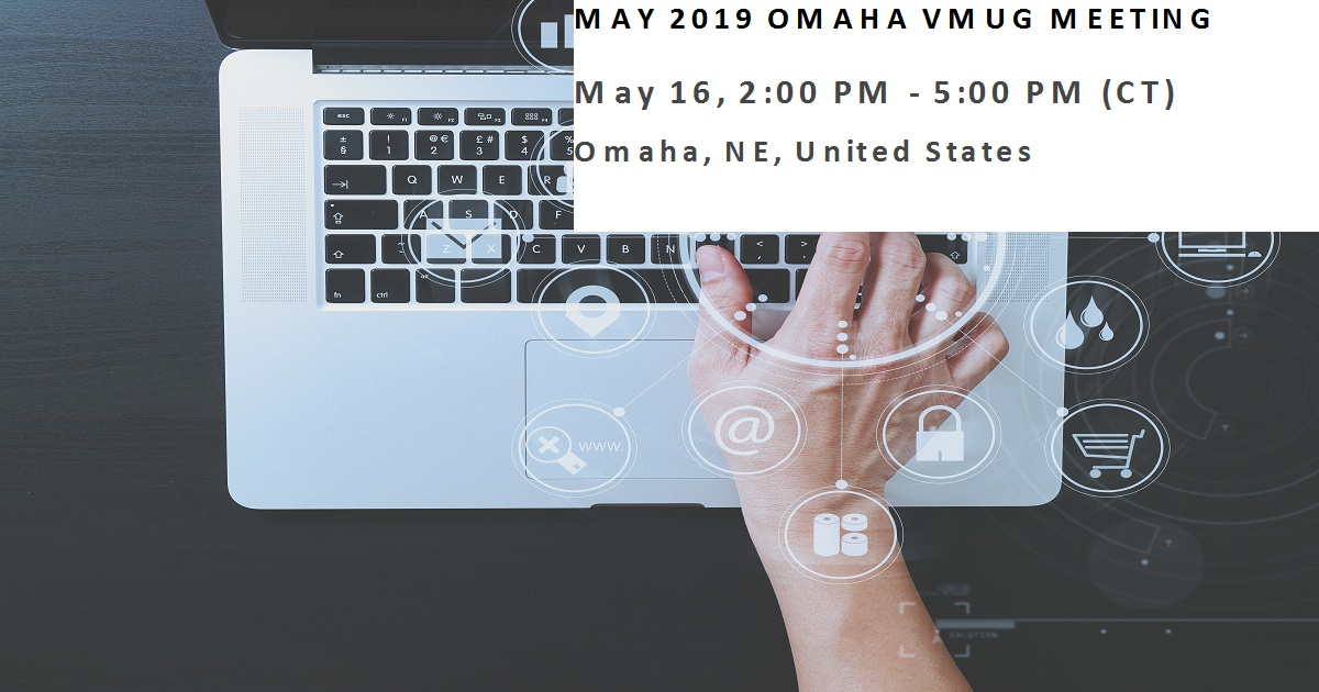 May 2019 omaha vmug meeting