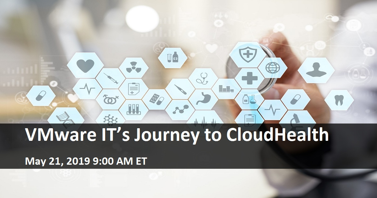 VMware IT's Journey to CloudHealth