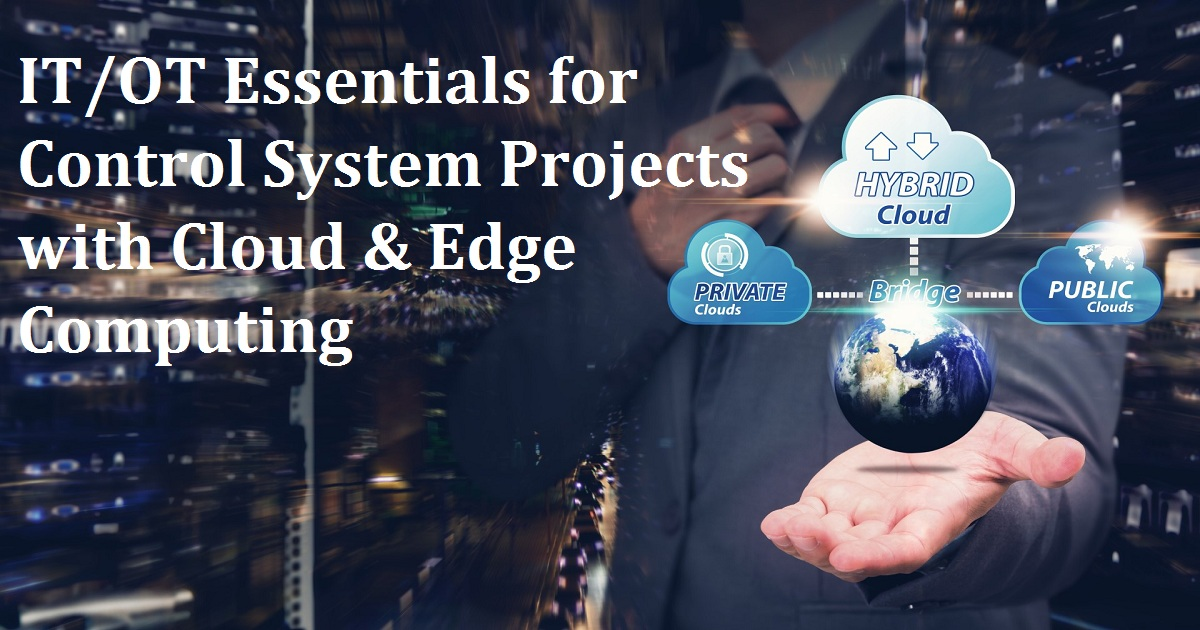 IT/OT Essentials for Control System Projects with Cloud & Edge Computing