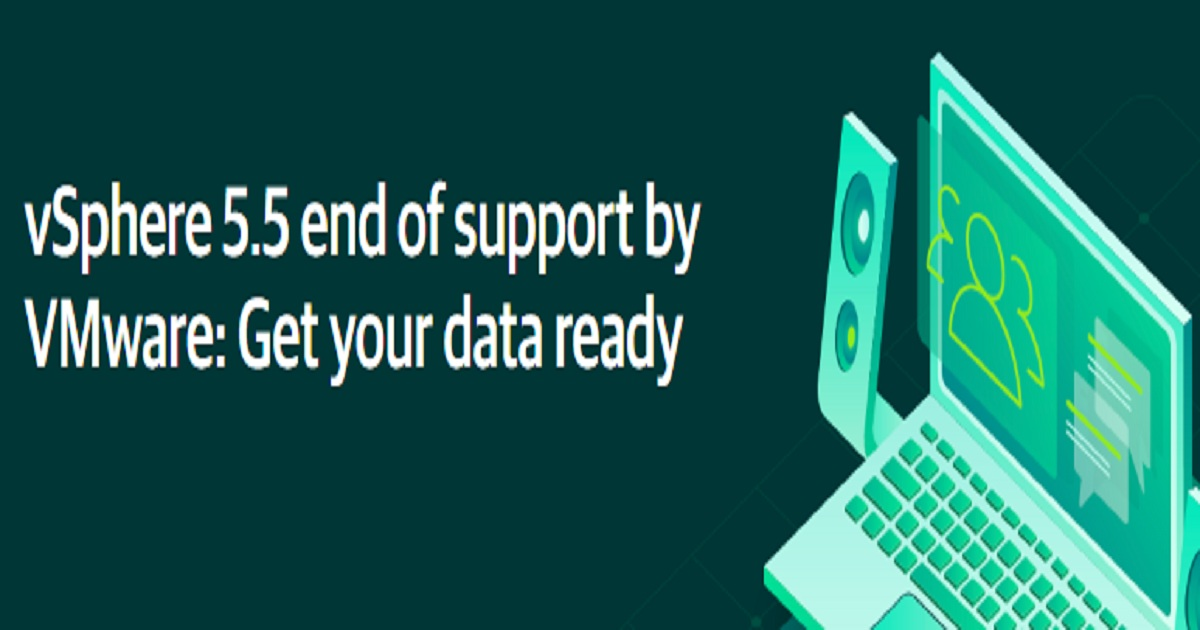 vSphere 5.5 end of support by VMware: Get your data ready