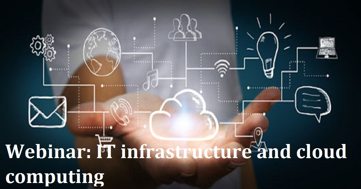 Webinar: IT infrastructure and cloud computing