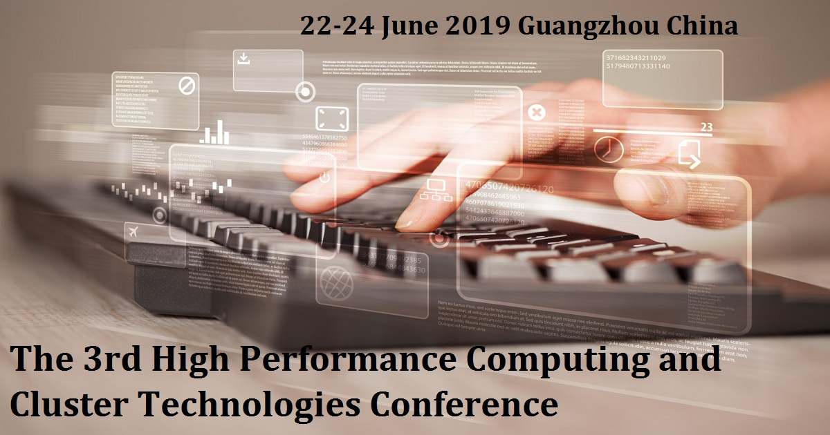 The 3rd High Performance Computing and Cluster Technologies Conference