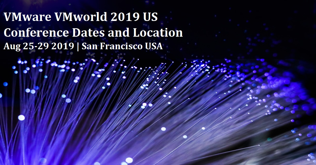 VMware VMworld 2019 US Conference Dates and Location