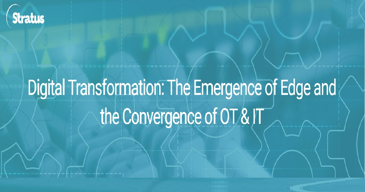 Digital Transformation The Emergence Of Edge And The Convergence Of OT & IT