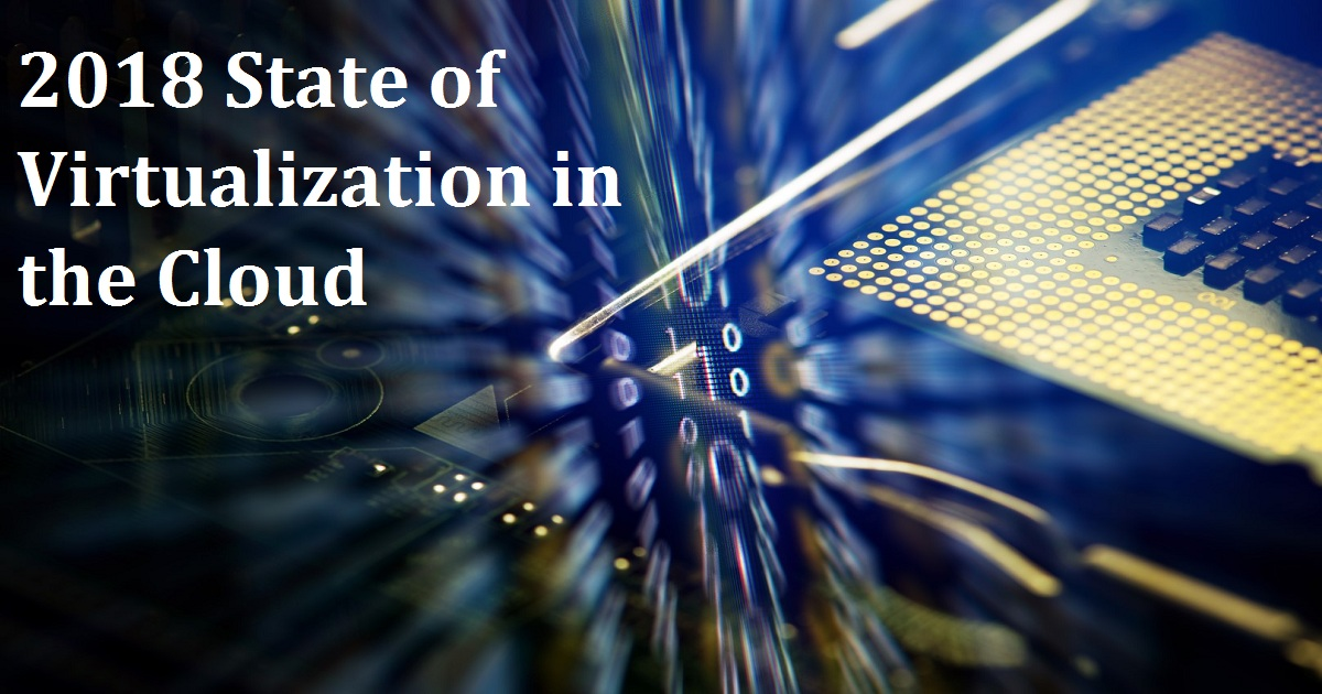 2018 State of Virtualization in the Cloud