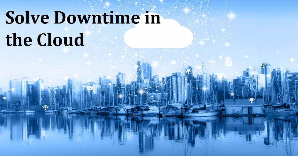 Solve Downtime in the Cloud