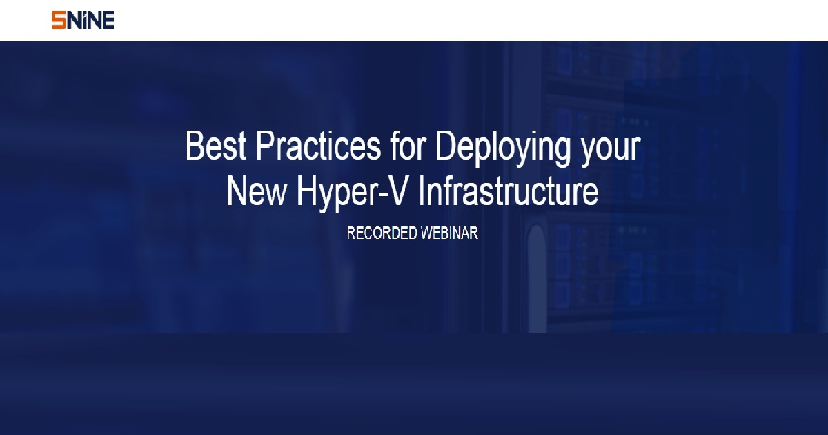 Best Practices for Deploying your New Hyper-V Infrastructure