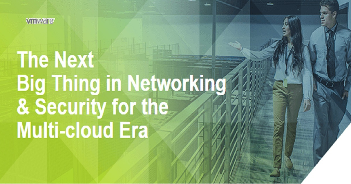 The Next Big Thing in Networking & Security for the Multi-cloud Era