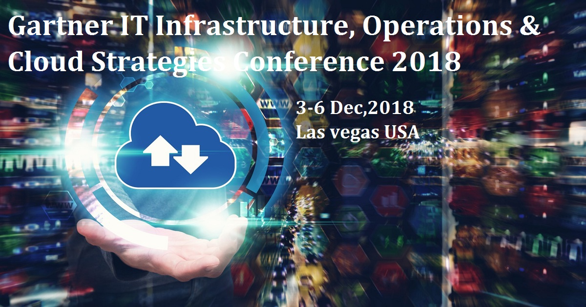 Gartner IT Infrastructure, Operations & Cloud Strategies Conference 2018